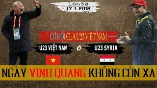 Nhận diện đối thủ U23 Syria | Vinh quang không còn xa với U23 Việt Nam