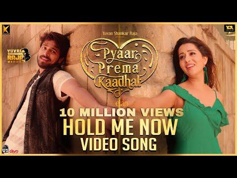 Hold Me Now - Video Song  Pyaar Prema Kaadhal