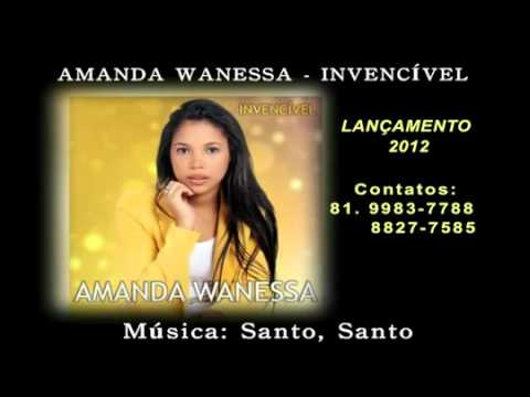 AMANDA WANESSA - SANTO, SANTO (COMPOSITOR: HUGO SANTANA) FALA CRENTE !