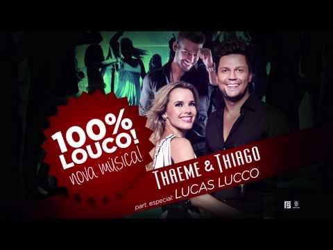 100% LOUCO! - Nova música da dupla Thaeme & Thiago