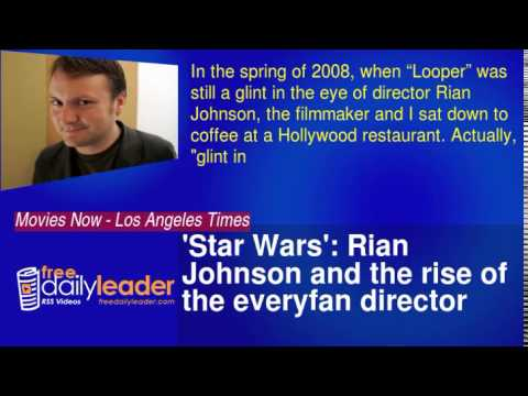 'Star Wars': Rian Johnson and the rise of the everyfan director