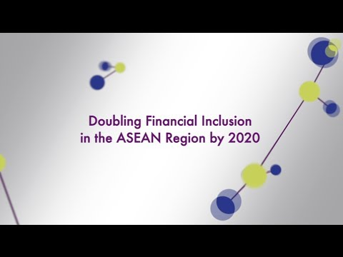 Doubling Financial Inclusion in the ASEAN region by 2020