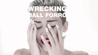 Wrecking Ball Miley Cyrus (Forró)