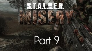 STALKER: Call of Pripyat — Misery Mod — Part 9 — Heart of the Oasis!