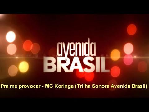 Pra me provocar - MC Koringa (Trilha Sonora Avenida Brasil)