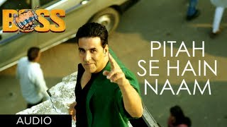 Pitah Se Naam Hai Tera Full Song Boss Hindi Movie 2013
