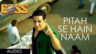 Pitah Se Naam Hai Tera Full Song Boss Hindi Movie 2013