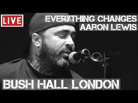 Aaron Lewis - Everything Changes (Live & Acoustic) @ Bush Hall, London 2011