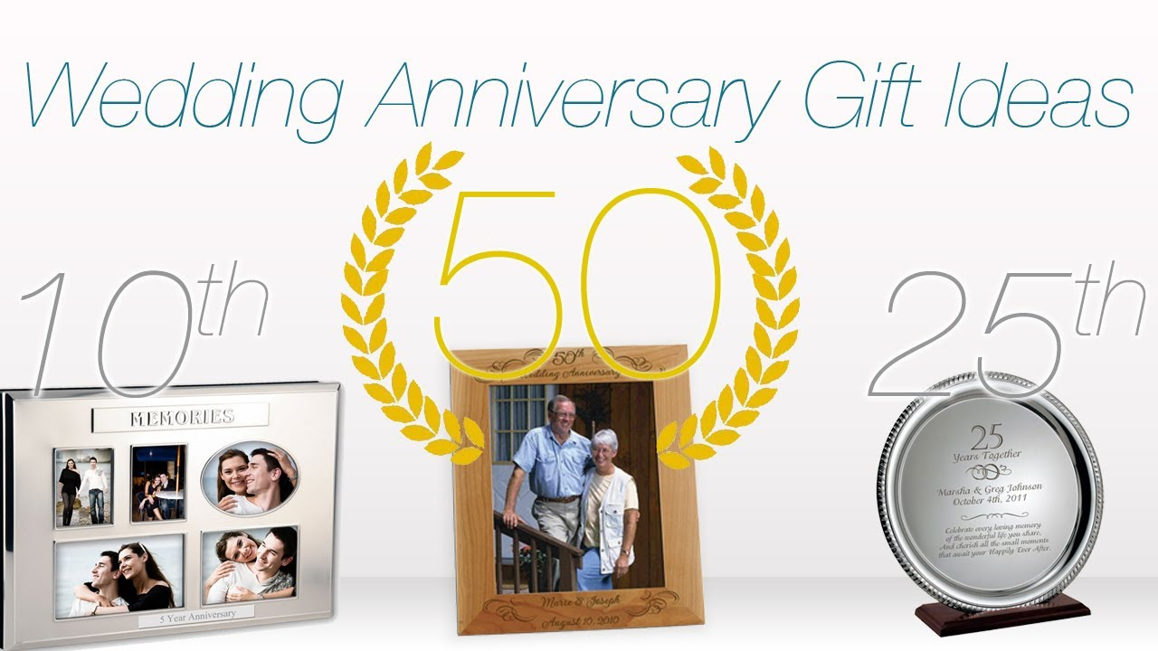 Wedding Gift Ideas Youtube : Gift Ideas for Wedding Anniversaries ? 1st, 10th, 25th & 50th ...