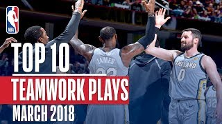 Top 10 Teamwork Plays of March 2018!