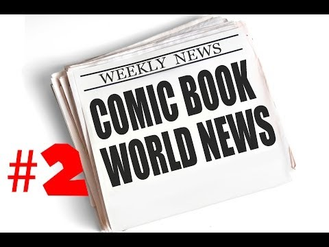 Comic Book World News Weekly - Ep. 2