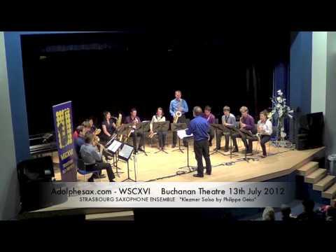 WSCXVI STRASBOURG SAXOPHONE ENSEMBLE    Klezmer Salsa by Philippe Geiss