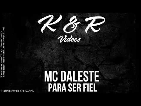 MC Daleste - Para Ser Fiel (Dj Wilton)