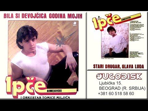 Ipce Ahmedovski - Bila si devojcica godina mojih - (Audio 1986)