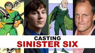 Sinister Six Movie : Casting Characters Aka Villains