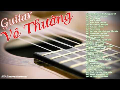 MP4 720p Hòa tấu guitar Vô Thường   Những ca khúc nhạc vàng trữ tình không lời hay nhất của Vô Thườn