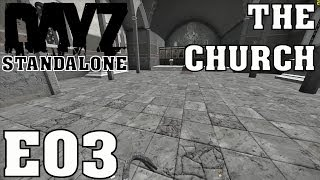 DayZ Standalone Let's Play AlphaS1  E03  The Church HD Zombie Survival Gameplay Commentary