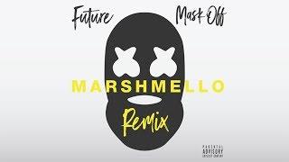 Future - Mask Off (Marshmello Remix)