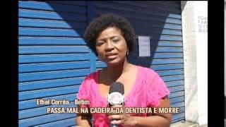 Mulher de 47 anos morre em consult�rio odontol�gico de Betim durante consulta