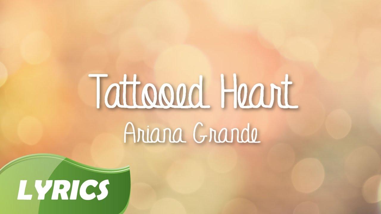 Ariana grande tattooed heart studio version lyrics for Tattooed heart ariana grande