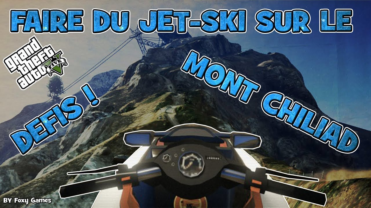 gta v online d fi faire du jet ski sur le mont chiliad youtube. Black Bedroom Furniture Sets. Home Design Ideas