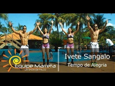 Ivete Sangalo - Tempo de Alegria - Coreografia Equipe Marreta