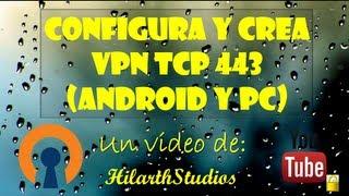 Configura Y Crea VPN Tcp 443 Para Internet Gratis (Android