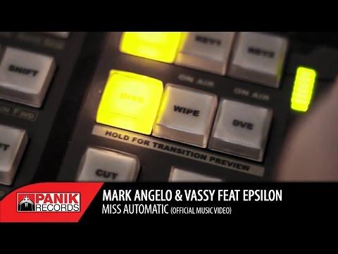 Mark Angelo & Vassy feat. Epsilon - Miss Automatic