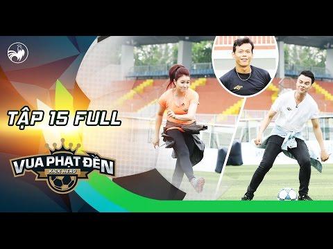 Vua phạt đền | Tập 15 full: Võ Minh Lâm, Ngọc Quyền khiến thủ môn Tấn Trường
