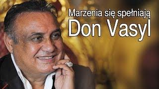 Don Vasyl - Marzenia się spełniają