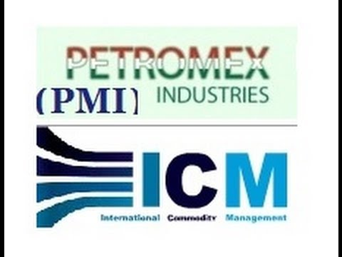 REQUEST - PMI Petromex Industries / ICM International Commodity Management