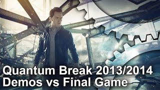 Quantum Break - Demos vs Final Game Graphics Comparison