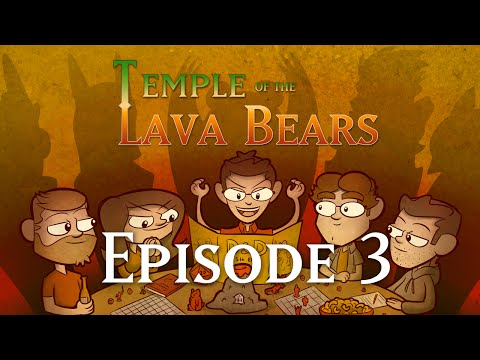 Temple of the Lava Bears Ep3
