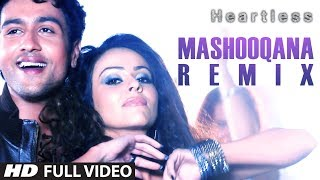 Mashooqana - Heartless (Remix) Video Song