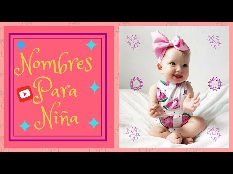 Nombres Para Niña - Los Nombres Mas Bonitos Para Niña