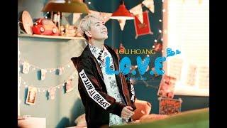 L.O.V.E | LOU HOÀNG | OFFICIAL MV 2017