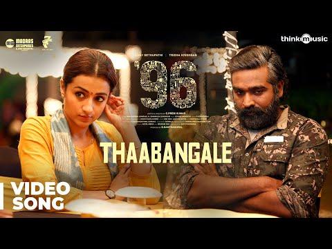 96 Songs - Thaabangale Video Song - Vijay Sethupathi, Trisha - Govind Vasantha - C. Prem Kumar