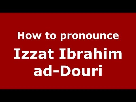Audio and video pronunciation of Izzat Ibrahim ad-Douri brought to you by Pronounce Names (http://www.PronounceNames.com), a website dedicated to helping people pronounce names correctly. For more information about this name, such as gender, origin, etc., go to http://www.PronounceNames.com/Izzat Ibrahim ad-Douri