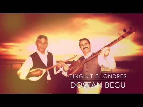 Tingujt e Londres - Dostan Begu