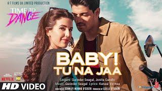 Baby Tu Na Jaa Gurinder Seagal Jonita Gandhi (Time To Dance) Video HD Download New Video HD
