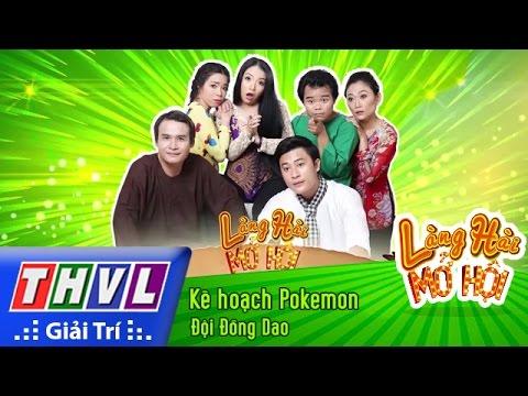 THVL | Làng hài mở hội – Tập 23: Kế hoạch Pokemon – Đội Đồng Dao