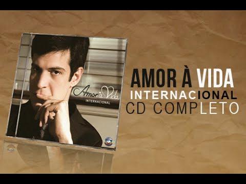 CD Amor à Vida - Internacional (COMPLETO)