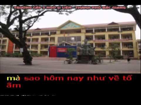 TRƯỜNG CẤP 3 NGÔ SĨ LIÊN --TP Bắc Giang và bài hát : VỀ THĂM TRƯỜNG XƯA