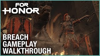 For Honor - Breach Gameplay Walkthrough