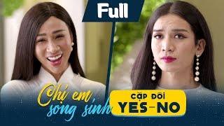 Hài Vui Nhộn   Chị Em Song Sinh - Cặp Đôi Yes No   BB Trần - Hải Triều
