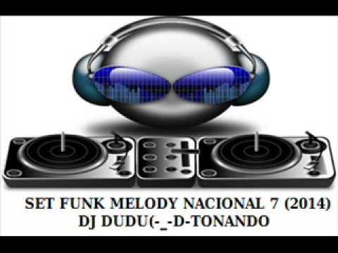 SET FUNK MELODY NACIONAL 7 (2014) DJ DUDU (MIXADO)
