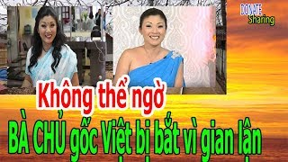 Kh,ô,ng thể ng,ờ BÀ CHỦ gốc Việt b,ị b,ắ,t v,ì gi,a,n l,ậ,n - Donate Sharing
