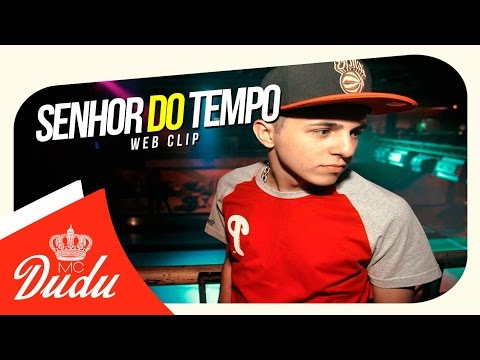 Mc Dudu - Senhor do Tempo ♫ (DJ Jorgin Studio) (Web Clip)