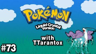 Pokemon Liquid Crystal Part 73 - ......Annnd We're Back
