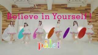 palet「Believe in Yourself !」